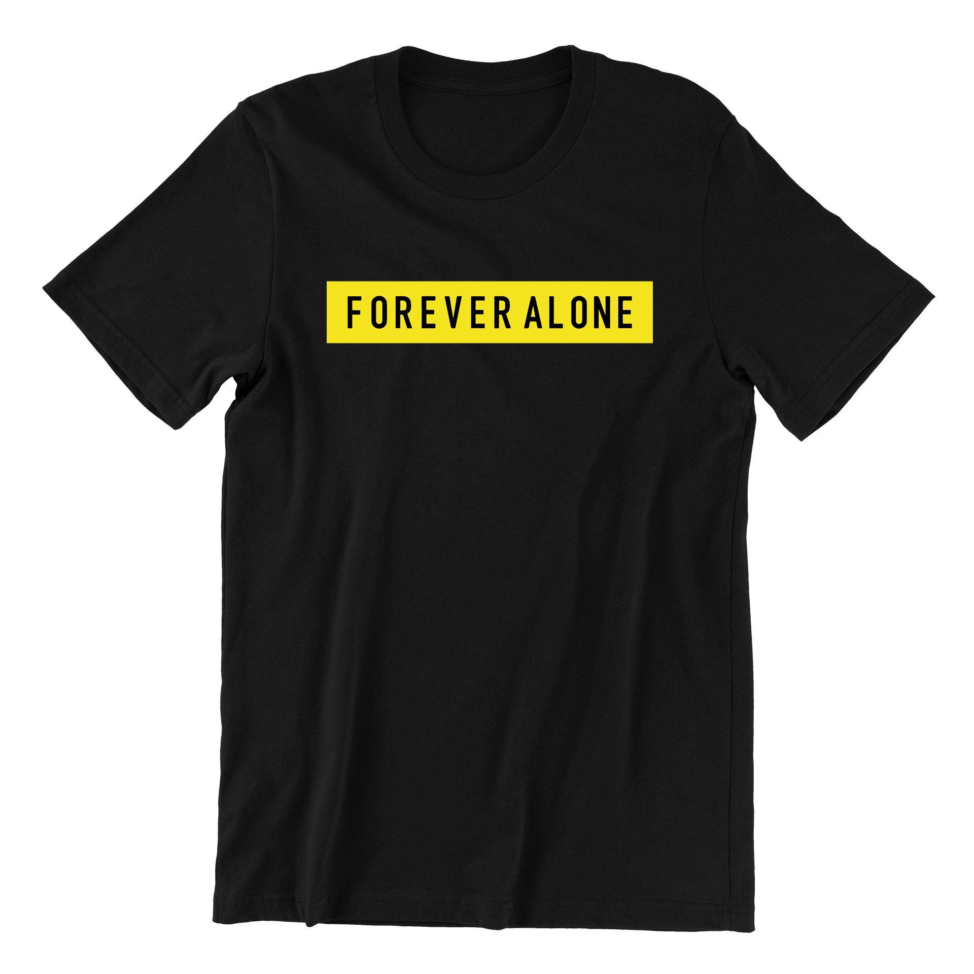 Forever Alone Short Sleeve T-shirt