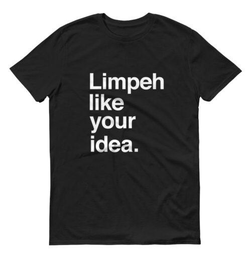 Limpeh Like Your Idea-black-womens-t-shirt-hokkien-casualwear-singapore-singlish-online-vinyl-print-shop