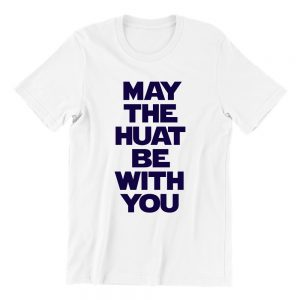 May The Huat Be With You white womens tshrt singapore funny hokkien streetwear