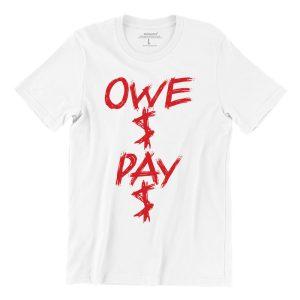 Owe-$-Pay-$-white-short-sleeve-mens-chinese-teeshrt-singapore-streetwear