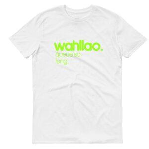 Wahllao white womens tshrt singapore funny hokkien streetwear